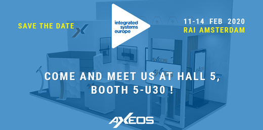[vignette] Meet Axeos at ISE 2020, Hall 5 - Booth 5-U30